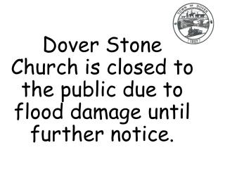 Dover Stone Church is closed until further notice due to flooding damage_09_03_21