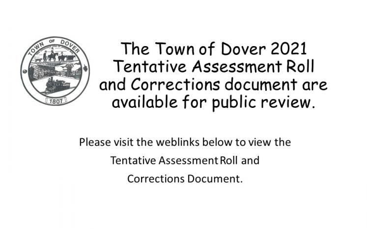 The Town of Dover 2021 Tentative Assessment Roll and Corrections Document are available for public review